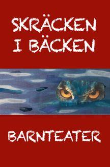 BARNTEATER Skräcken i bäcken